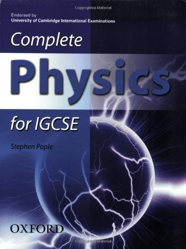 Complete Physics for IGCSE: Endorsed by University of Cambridge International Examinations by Pople, Stephen (2007) Paperback