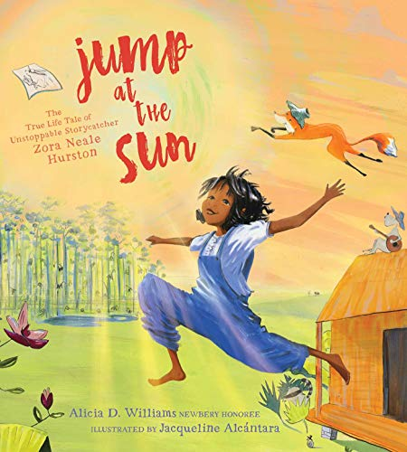 Book Cover: Jump at the Sun: The True Life Tale of Unstoppable Storycatcher Zora Neale Hurston