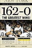 162-0: Imagine a Yankees Perfect Season: The Greatest Wins! (162-0: Imagine...)
