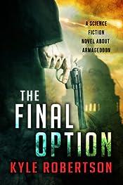 The Final Option: A Science Fiction Novel about Armageddon