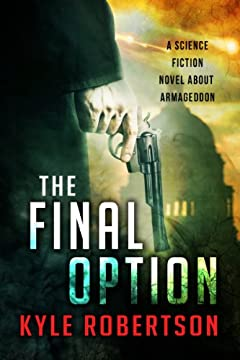 The Final Option: A Science Fiction Novel about Armageddon