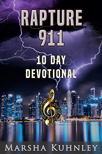 Rapture 911: 10 Day Devotional by [Kuhnley, Marsha]