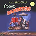 Cosmic Banditos: A Contrabandista's Quest for the Meaning of Life Audiobook by A. C. Weisbecker Narrated by Ray Porter