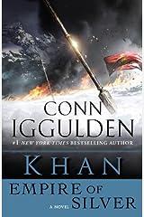 Khan: Empire of Silver: A Novel of the Khan Empire (Conqueror series Book 4) Kindle Edition