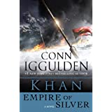 Khan: Empire of Silver: A Novel of the Khan Empire (Conqueror series Book 4)