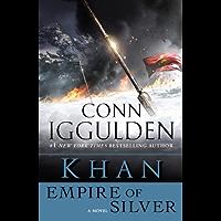 Khan: Empire of Silver: A Novel of the Khan Empire (Conqueror series Book 4) (English Edition)