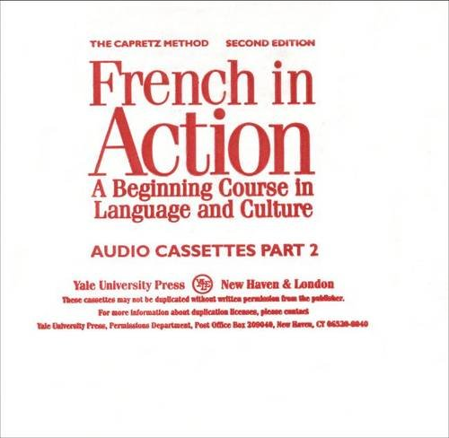 French in Action: A Beginning Course in Language and Culture, Second Edition: Audiocassettes, Part 2 (Yale Language Seri