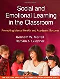 Social and Emotional Learning in the Classroom 1st Edition