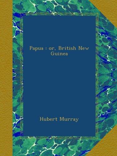 Papua : or, British New Guinea