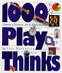 1,000 Playthinks: Puzzles, Paradoxes, Illusions & Games