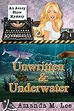 Unwritten & Underwater (An Avery Shaw Mystery) (Volume 11)