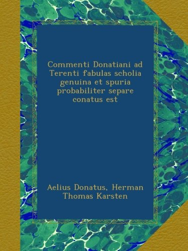 Download Commenti Donatiani ad Terenti fabulas scholia genuina et spuria probabiliter separe conatus est (Latin Edition) ebook