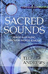 Sacred Sounds: Transformation Through Music and Word (Llewellyn's Practical Guides to Personal Power)