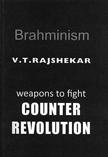 Brahminism: Weapons to Fight Counter Revolution