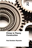 Primer in Theory Construction 1st Edition