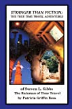 img - for Stranger Than Fiction: The True Time Travel Adventures of Steven L. Gibbs--the Rainman of Time Travel book / textbook / text book