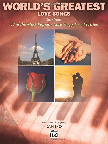 Love Song Sheet Music - World's Greatest Love Songs: 57 of the Most Popular Love Songs Ever Written