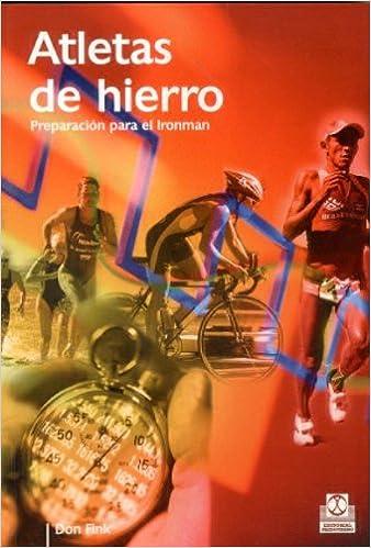 Atletas de Hierro. Preparación para el Ironman Deportes: Amazon.es ...