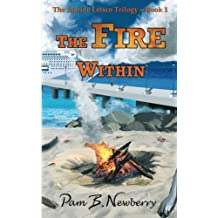 The Fire Within (The Marine Letsco Trilogy) (Volume 1) by Pam B. Newberry (2014-07-18)