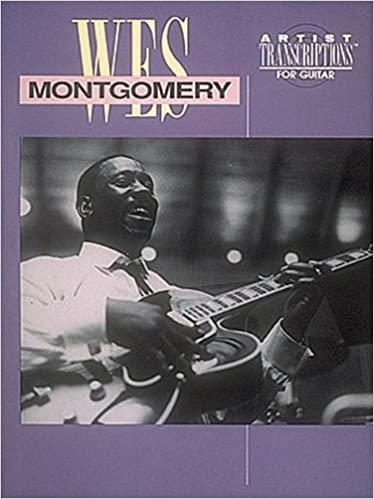 Amazon com: Wes Montgomery: Transcribed Scores (0073999755367): Wes