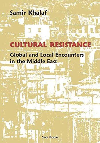 Read Online Cultural Resistance: Global and Local Encounters in the Middle East ebook
