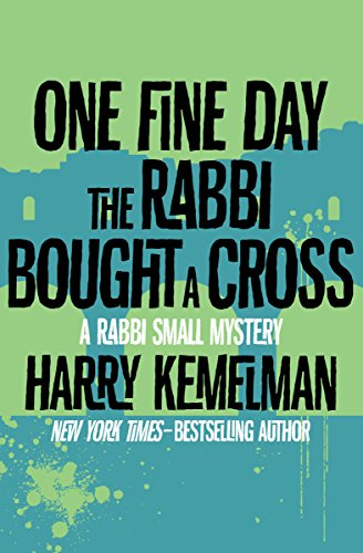 (One Fine Day the Rabbi Bought a Cross (The Rabbi Small Mysteries Book 10))