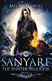 Sanyare: The Winter Warrior (The Sanyare Chronicles) (Volume 4)