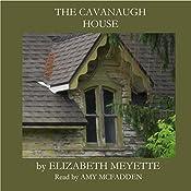 The Cavanaugh House | Elizabeth Meyette