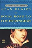 img - for Royal Road to Fotheringhay: The Story of Mary, Queen of Scots book / textbook / text book