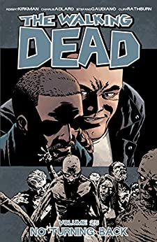 The Walking Dead Vol. 25: No Turning Back by [Kirkman, Robert]