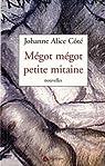 Megot Megot Petite Mitaine par Cote Johanne Alice