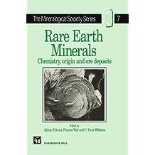 Rare Earth Minerals: Chemistry, Origin and Ore Deposits