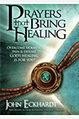 Prayers That Bring Healing: Overcome Sickness, Pain, and Disease. God's Healing is for You! (Prayers for Spiritual Battle) Paperback