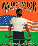 Major Taylor, Champion Cyclist