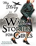 img - for War Stories for Girls (My Story Collections) book / textbook / text book