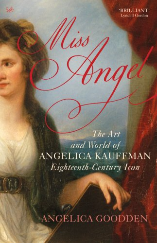 Download Miss Angel: The Art and World of Angelica Kauffman, Eighteenth-Century Icon pdf