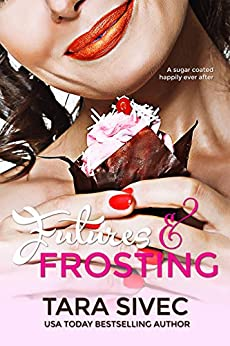 Futures and Frosting (Chocolate Lovers #2) by [Sivec, Tara]