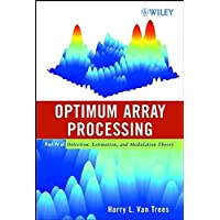 Detection, Estimation, and Modulation Theory: Part IV: Optimum Array Processing