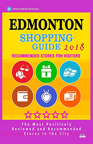 Edmonton Shopping Guide 2018: Best Rated Stores in Edmonton, Canada - Stores Recommended for Visitors, (Shopping Guide 2018)