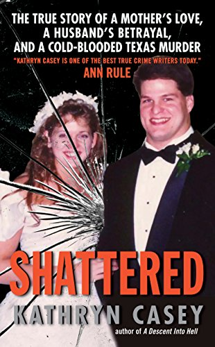Shattered: The True Story of a Mother's Love, a Husband's Betrayal, and a Cold-Blooded Texas Murder (The Houstons On Our Own Full Episodes)