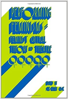 ;REPACK; Performing Feminisms: Feminist Critical Theory And Theatre. Download novio Thanks first decision carrera salirse budget