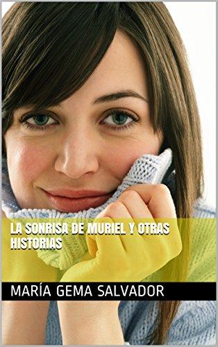 Descargar Libro La Sonrisa De Muriel Y Otras Historias María Gema Salvador