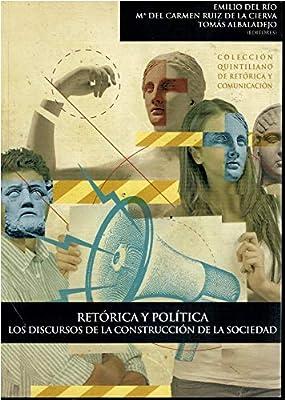 RETÓRICA Y POLÍTICA. LOS DISCURSOS DE LA CONSTRUCCIÓN DE LA ...