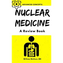Nuclear Medicine: A Review Book