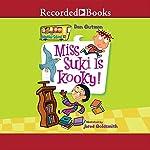 Miss Suki Is Kooky!: My Weird School, Book 17 | Dan Gutman
