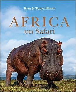 amazon africa on safari kym illman tonya illman anton crone