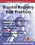 Disaster Recovery Best Practices - Templates, Documents and Examples of Disaster Recovery in the Public Domain PLUS access to content. theartofservice. com for Downloading, Joanne Judson, 1742443176