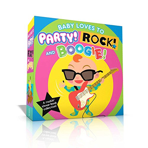 Baby Loves to Party! Rock! and Boogie!: Baby Loves to Party!; Baby Loves to Rock!; Baby Loves to Boogie!