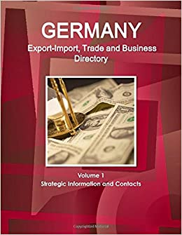 Germany Export-Import, Trade and Business Directory Volume 1