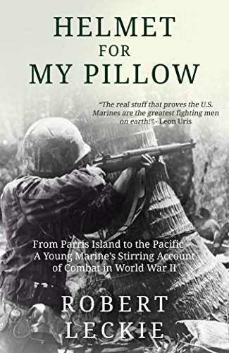 Helmet for My Pillow: From Parris Island to the Pacific by [Leckie, Robert]